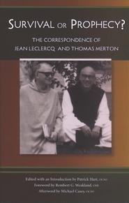 Survival or Prophecy? The Correspondence of Jean Leclercq and Thomas Merton  -     Edited By: Patrick Hart     By: Patrick Hart(Editor)