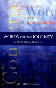 Words for the Journey: A Monastic Vocabulary  -     By: Sister Edith Scholl