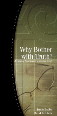 Why Bother With Truth?   -     By: James Beilby, David K. Clark