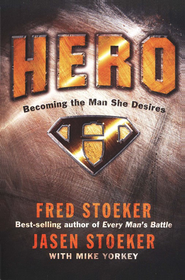 Hero: Becoming The Man She Desires   -     By: Fred Stoeker