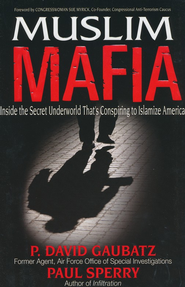 Muslim Mafia  -     By: Paul Sperry, P. David Gaubatz
