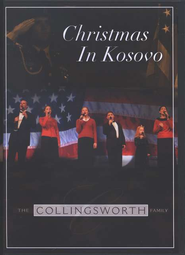 Christmas In Kosovo, DVD   -     By: The Collingsworth Family
