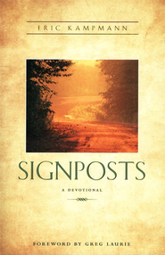 Signposts: A Devotional  -     By: Eric Kampmann