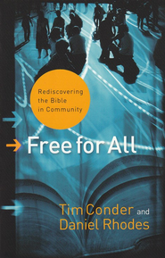 Free for All: Rediscovering the Bible in Community  -     By: Tim Conder, Daniel Rhodes