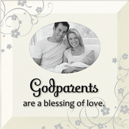 Godparents are Blessing of Love Photo Frame  -