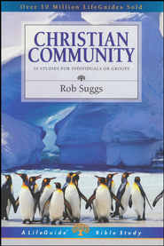 Christian Community, LifeGuide Topical Bible Studies  -     By: Rob Suggs