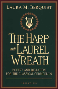 The Harp and Laurel Wreath   -     Edited By: Laura M. Berquist     By: Edited by Laura M. Berquist