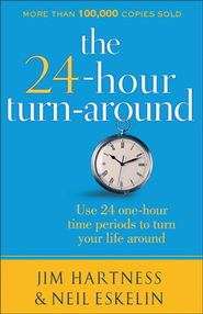 24 Hour Turn-Around, The: Discovering the Power to Change  -     By: Jim Hartness, Neil Eskelin
