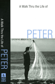 A Walk Thru the Life of Peter: Growing Bold Faith  -