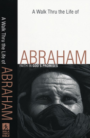 A Walk Thru the Life of Abraham: Faith in God's Promises - Slightly Imperfect  -