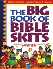 Big Book of Bible Skits: 104 Seriously Funny Bible Teaching Skits   -     By: Tom Boal