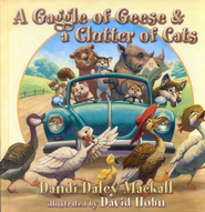 A Gaggle of Geese and a Clutter of Cats  -     By: Dandi Daley Mackall     Illustrated By: David Hohn