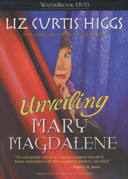 Unveiling Mary Magdalene, DVD Edition  -     By: Liz Curtis Higgs