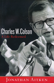 Charles W. Colson: A Life Redeemed   -     By: Jonathan Aitken