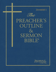 Preacher's Outline & Sermon Bible: KJV, Jeremiah 1  -