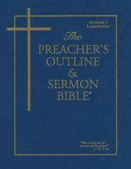 Preacher's Outline & Sermon Bible: KJV, Jeremiah 2 & Lamentations  -