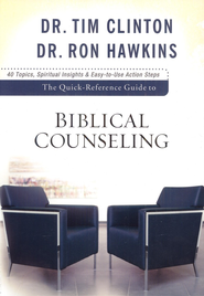 The Quick-Reference Guide to Biblical Counseling  -              By: Dr. Tim Clinton, Dr. Ron Hawkins