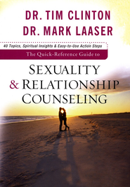 The Quick-Reference Guide to Sexuality & Relationship Counseling  -     By: Dr. Tim Clinton, Dr. Mark Laaser