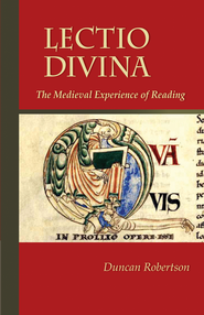 Lectio Divina: The Medieval Experience of Reading  -     By: Duncan Robertson