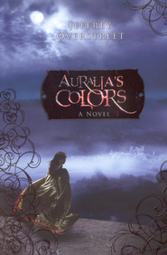 #1: Auralia's Colors: The Red Strand   -              By: Jeffrey Overstreet