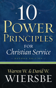 10 Power Principles for Christian Service, Repackaged Edition  -     By: Warren W. Wiersbe, David W. Wiersbe