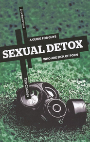 Sexual Detox: A Guide for Guys Who Are Sick of Porn   -     By: Tim Challies