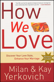 How We Love: A Revolutionary Approach to Deeper Connections in Marriage  -     By: Milan Yerkovich, Kay Yerkovich
