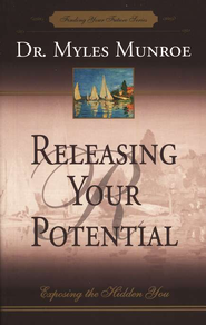 Releasing Your Potential: Exposing the Hidden You   -     By: Myles Munroe