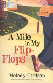A Mile in My Flip-Flops    -     By: Melody Carlson