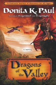 Dragons of the Valley    -     By: Donita K. Paul