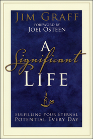 A Significant Life: Fulfilling Your Eternal Potential Every Day - Slightly Imperfect  -     By: Jim Graff