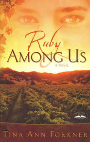 Ruby Among Us, La Rosaleda Series #1   -     By: Tina Ann Forkner