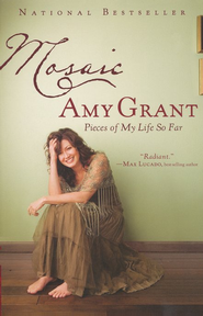 Mosaic: Pieces of My Life So Far   -     By: Amy Grant
