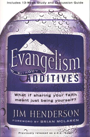 Evangelism Without Additives: What If Sharing Your Faith Meant Just Being Yourself? - Slightly Imperfect  -     By: Jim Henderson