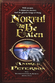 #2: North! or Be Eaten: Wild Escapes, a Desperate Journey, and the Ghastly Fangs of Dang   -     By: Andrew Peterson