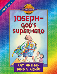 Discover 4 Yourself, Children's Bible Study Series: Joseph-God's   Superhero (Genesis 37-50)  -              By: Kay Arthur, Janna Arndt