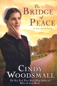 The Bridge of Peace, Ada's House Series #2   -     By: Cindy Woodsmall