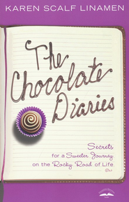 The Chocolate Diaries: Secrets for a Sweeter Journey on the Rocky Road of Life  -     By: Karen Scalf Linamen