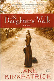 The Daughter's Walk    -     By: Jane Kirkpatrick