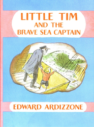 Little Tim and the Brave Sea Captain  -     By: Edward Ardizzone