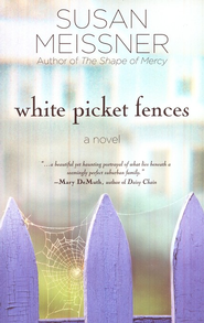 White Picket Fences   - Slightly Imperfect  -     By: Susan Meissner