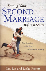 Saving Your Second Marriage Before It Starts: Nine Questions to Ask Before (and After) You Remarry  -     By: Dr. Les Parrott, Dr. Leslie Parrott