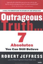 Outrageous Truth: 7 Absolutes You Can Still Believe    -              By: Robert Jeffress