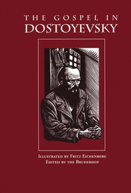 The Gospel in Dostoyevsky  -     By: Fyodor Dostoevsky