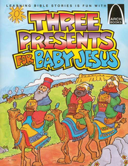Arch Books Bible Stories: Three Presents for Baby Jesus                                                               -
