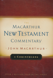 1 Corinthians: The MacArthur New Testament Commentary    -              By: John MacArthur