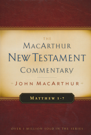 Matthew 1-7: The MacArthur New Testament Commentary   -              By: John MacArthur