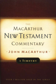 1 Timothy: The MacArthur New Testament Commentary   -     By: John MacArthur