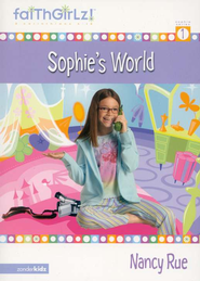 Faithgirlz! ™Fiction Series #1: Sophie's World    -     By: Nancy Rue