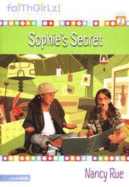 Faithgirlz! ™ Fiction Series #2: Sophie's Secret    -     By: Nancy Rue